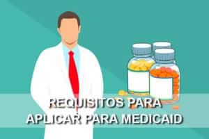 requisitos para solicitar medicaid