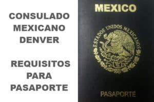 requisitos pasaporte mexicano denver