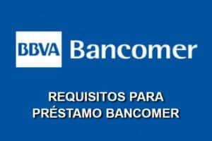 Requisitos préstamo Bancomer