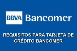 Requisitos tarjeta Bancomer