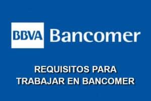 requisitos trabajar en Bancomer
