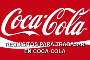Requisitos para trabajar en Coca-Cola
