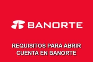 requisitos para abrir cuenta bancaria en Banorte